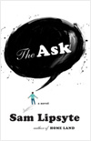 The Ask by Sam Lipsyte.