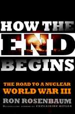 How the End Begins. By Ron Rosenbaum.